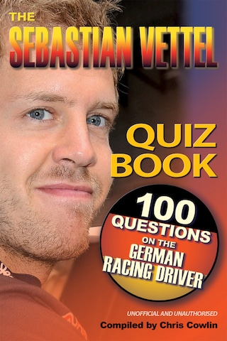 The Sebastian Vettel Quiz Book