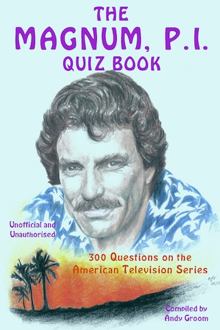 The Magnum, P.I. Quiz Book