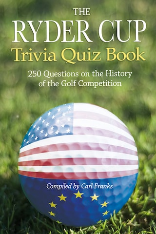 The Ryder Cup Trivia Quiz Book
