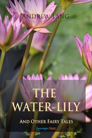The Water-Lily and Other Fairy Tales