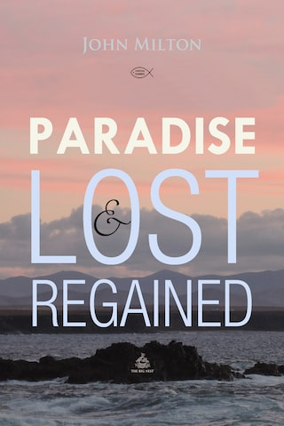Paradise Lost and Regained