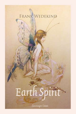 Earth Spirit: A Tragedy in Four Acts