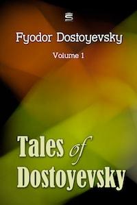 Tales of Dostoyevsky Volume 1