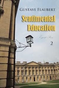 Sentimental Education Volume 2
