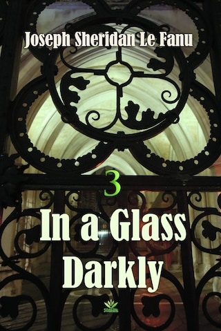 In a Glass Darkly Volume 3: Carmilla