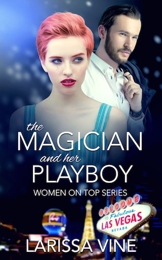 The Magician and her Playboy