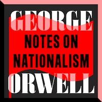 Notes on Nationalism (Unabridged)