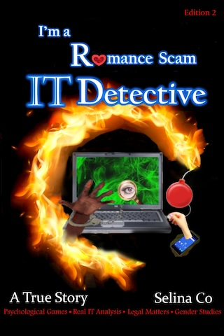 I'm a Romance Scam IT Detective(Edition 2)