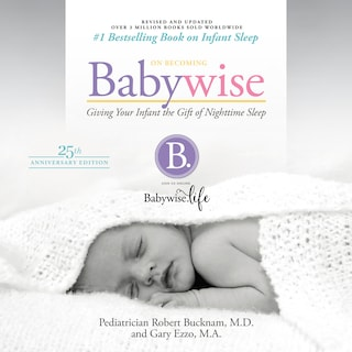 On Becoming Babywise (Updated and Expanded) - Giving Your Infant the Gift of Nightime Sleep (unabridged)