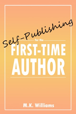 Self-Publishing for the First-Time Author