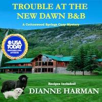 Trouble at the New Dawn B & B