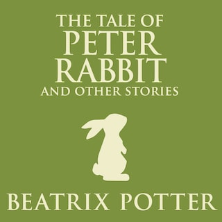 Tale of Peter Rabbit and Other Stories, The