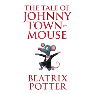 Tale of Johnny Town-Mouse, The