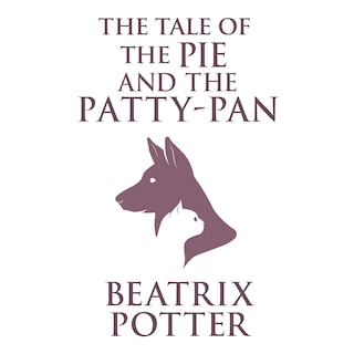 Tale of the Pie and the Patty-Pan, The