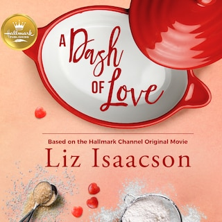 A Dash of Love: Based on the Hallmark Hall of Fame Movie