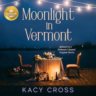 Moonlight in Vermont: Based on the Hallmark Hall of Fame Movie