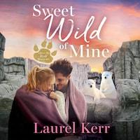 Sweet Wild of Mine
