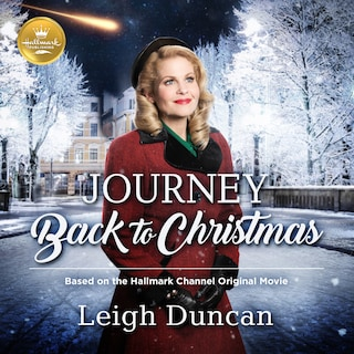 Journey Back to Christmas: Based on the Hallmark Hall of Fame Movie