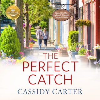 The Perfect Catch: Based on the Hallmark Hall of Fame Movie