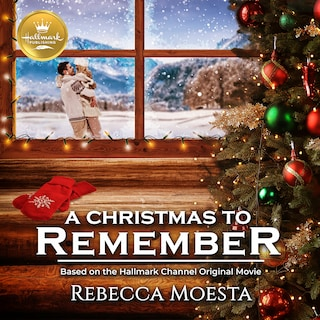 A Christmas to Remember: Based on the Hallmark Hall of Fame Movie