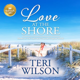 Love at the Shore: Based on the Hallmark Hall of Fame Movie