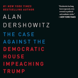 The Case Against the Democratic House Impeaching Trump