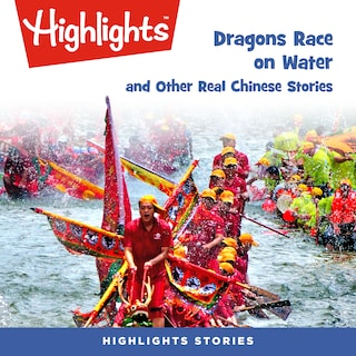 Dragons Race in the Water and Other Real Chinese Stories