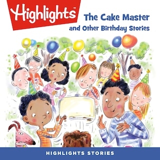 The Cake Master and Other Birthday Stories