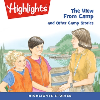 The View From Camp and Other Camp Stories