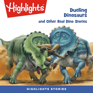 Dueling Dinosaurs and Other Real Dino Stories