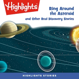 Ring Around the Asteroid and Other Real Discovery Stories