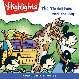 Timbertoes, The: Work and Play