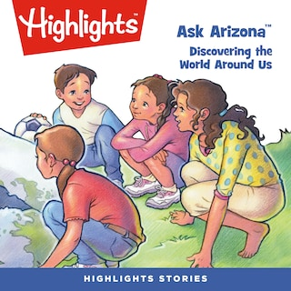 Ask Arizona: Discovering the World Around Us