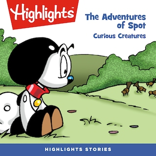 Adventures of Spot, The: Curious Creatures