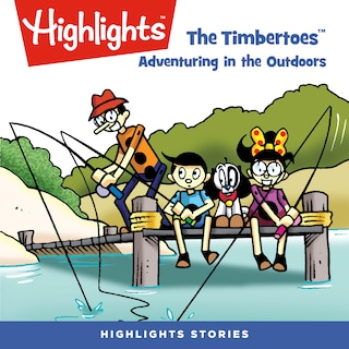 Timbertoes, The: Adventuring in the Outdoors