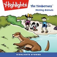 Timbertoes, The: Meeting Animals