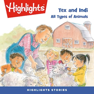 Tex and Indi: All Types of Animals