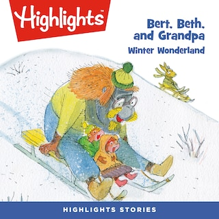 Bert, Beth, and Grandpa: Winter Wonderland