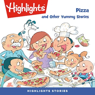 Pizza and Other Yummy Stories