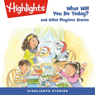 What Will You Do Today? and Other Playtime Stories