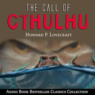 The Call of Cthulhu: Audio Book Bestseller Classics Collection