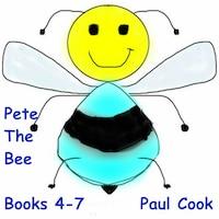 Pete the Bee: Books 4-7