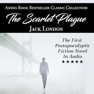 The Scarlet Plague: Audio Book Bestseller Classics Collection