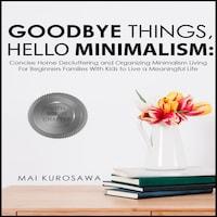 Goodbye Things, Hello Minimalism!
