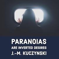 Paranoias are Inverted Desires
