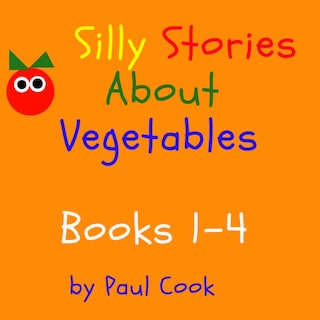 Silly Stories About Vegetables Books 1-4