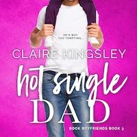 Hot Single Dad (Book Boyfriends 3)