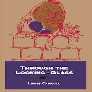 Through the Looking-Glass (Illustrated)