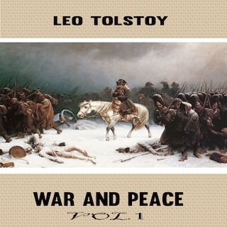 Leo Tolstoy:War and Peace Vol. 1