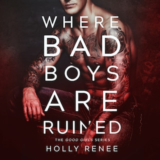 Where Bad Boys Are Ruined : The Good Girls Series, Volume 3